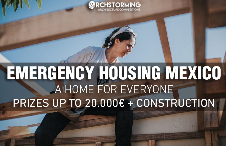 مسابقه طراحی Emergency Housing Mexico a Home for Everyone