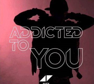 avicii addicted to you